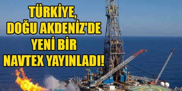 Türkiye, Doğu Akdeniz'de yeni bir Navtex yayınladı!