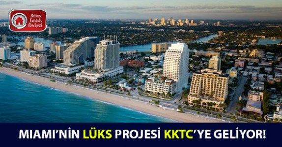 Miami'nin Lüks Projesi KKTC'ye geliyor