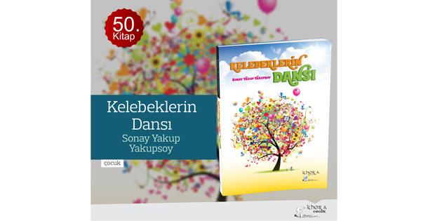 Sonay Yakup Yakupsoy'un 'Kelebeklerin Dans�' isimli �ocuk kitab� ��kt�