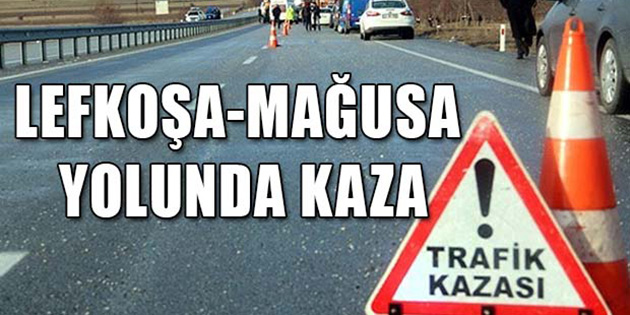 Mağusa - Lefkoşa yolunda kaza!