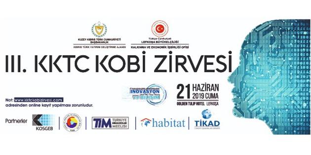 """III. KKTC Kobi Zirvesi """"KKTC'de inovasyon ve bilişim"""" temasıyla 21 Haziran'da"""