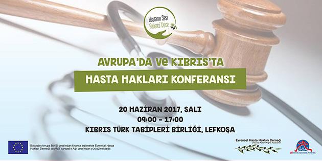 """""""Avrupa ve Kıbrıs'ta Hasta Hakları"""" konferansı yarın"""