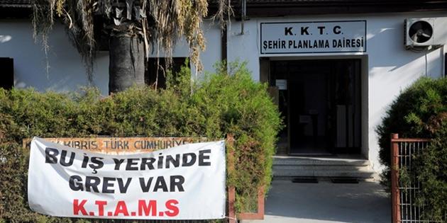 KTAMS'ın Trafik Dairesi ile Şehir Planlama Dairesi'ndeki grevi sürüyor