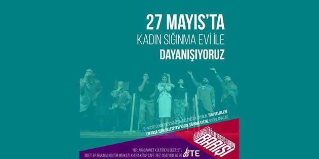 Baraka Tiyatro Ekibi, Kadın Sığınma Evi yararına sahneye çıkacak