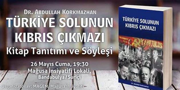 """""""Türkiye Solunun Kıbrıs Çıkmazı"""" yarın Gazimağusa'da tanıtılıyor"""