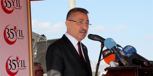 """""""Türkiye, bugüne kadar olduğu gibi bundan sonra da özverili desteğini Kuzey Kıbrıs Türk Cumhuriyetine sağlamaya devam edecektir."""""""