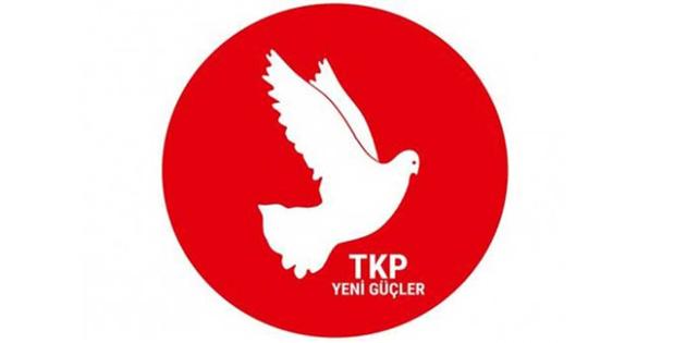 """TKP Yeni Güçler: """"Demokratik ve sol güçleri güç ve eylem birliği içerisinde ortak mücadeleye çağırıyoruz"""""""