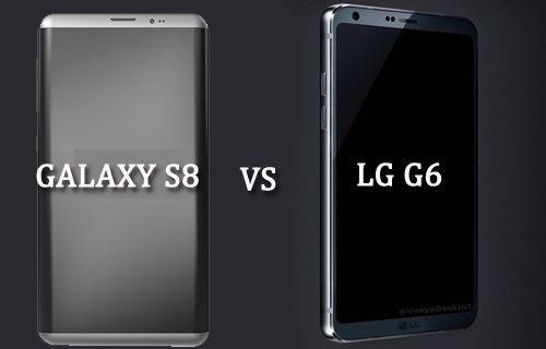 Galaxy S8 ve LG G6 beraber sızdırıldı